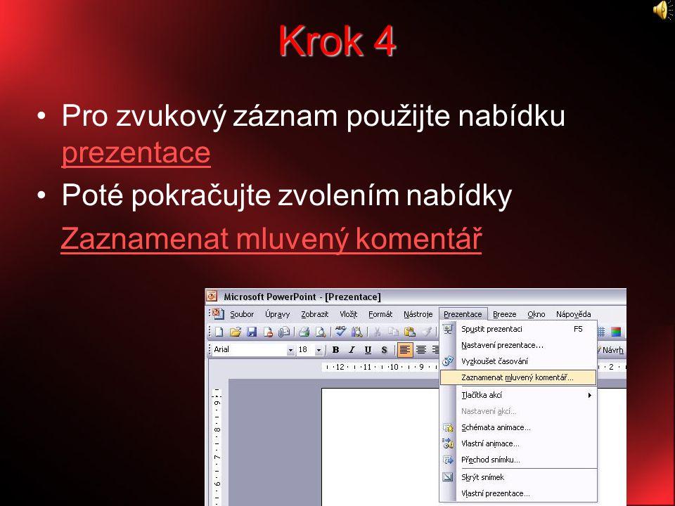 Krok 14 Je více praktické zaznamenávat komentář ke slajdům jednotlivě především z důvodu následné editace či doplnění prezentace o další snímky nebo zvukové poznámky Není problém zopakovat nahrávání pro jeden slajd vícekrát.