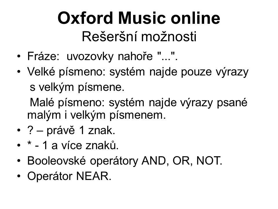 Oxford Music online Rešeršní možnosti Fráze: uvozovky nahoře ... .
