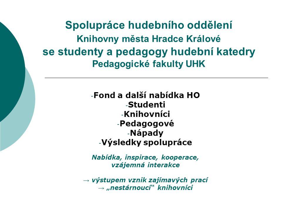 Návštěvy studentů s pedagogy v knihovně  Katalogy a nabídky knihoven  Vyhledávače (zejména JIB Musica)  Bibliografie  Databáze  Práce s citacemi  Ukázka zpracování rešerše (na aktuální téma, výročí)
