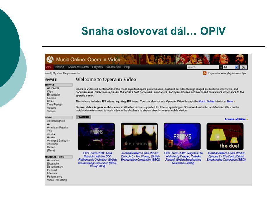 Snaha oslovovat dál… OPIV