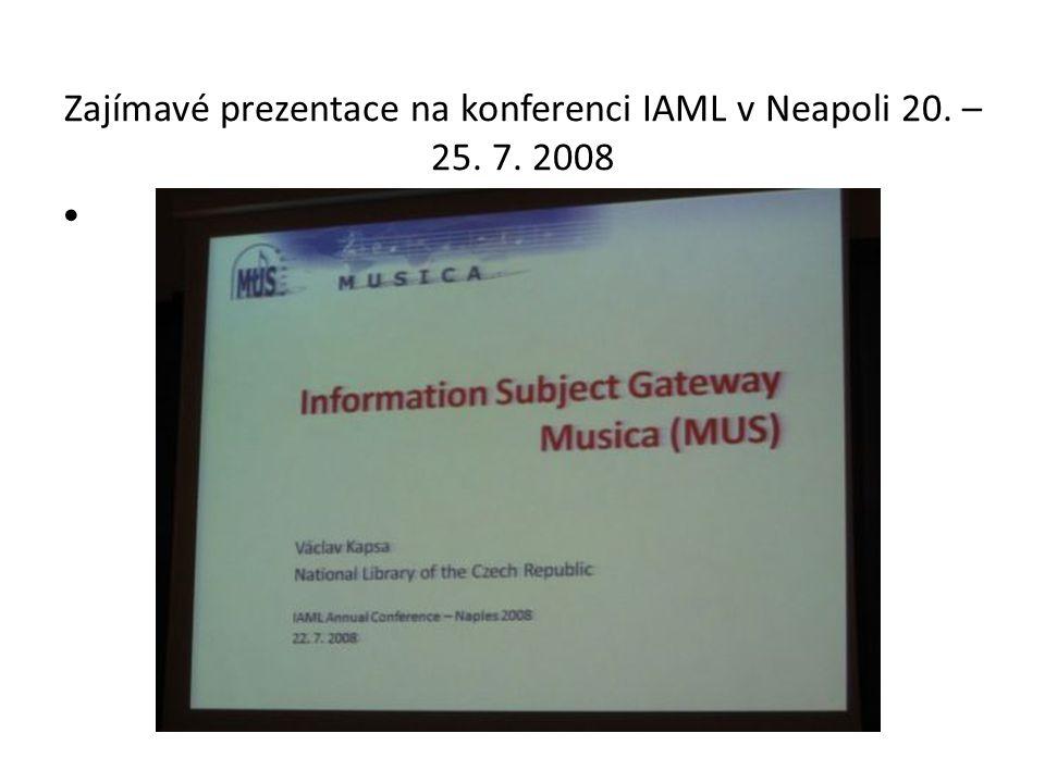 Zajímavé prezentace na konferenci IAML v Neapoli 20. – 25. 7. 2008