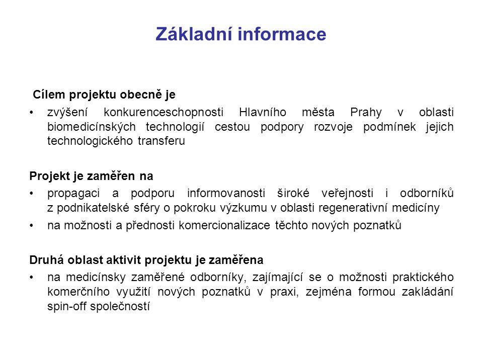 Základní informace Cílem projektu obecně je zvýšení konkurenceschopnosti Hlavního města Prahy v oblasti biomedicínských technologií cestou podpory rozvoje podmínek jejich technologického transferu Projekt je zaměřen na propagaci a podporu informovanosti široké veřejnosti i odborníků z podnikatelské sféry o pokroku výzkumu v oblasti regenerativní medicíny na možnosti a přednosti komercionalizace těchto nových poznatků Druhá oblast aktivit projektu je zaměřena na medicínsky zaměřené odborníky, zajímající se o možnosti praktického komerčního využití nových poznatků v praxi, zejména formou zakládání spin-off společností