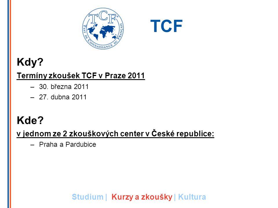 Kdy.Termíny zkoušek TCF v Praze 2011 –30. března 2011 –27.