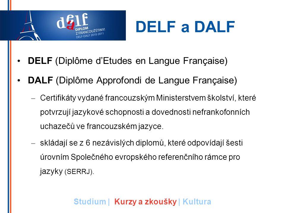 DELF a DALF DELF (Diplôme d'Etudes en Langue Française) DALF (Diplôme Approfondi de Langue Française) – Certifikáty vydané francouzským Ministerstvem školství, které potvrzují jazykové schopnosti a dovednosti nefrankofonních uchazečů ve francouzském jazyce.
