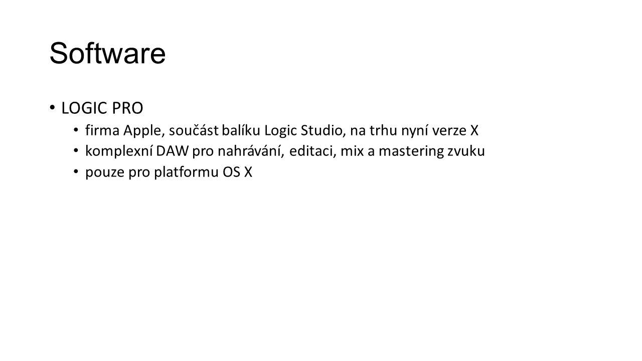 Software LOGIC PRO firma Apple, součást balíku Logic Studio, na trhu nyní verze X komplexní DAW pro nahrávání, editaci, mix a mastering zvuku pouze pro platformu OS X
