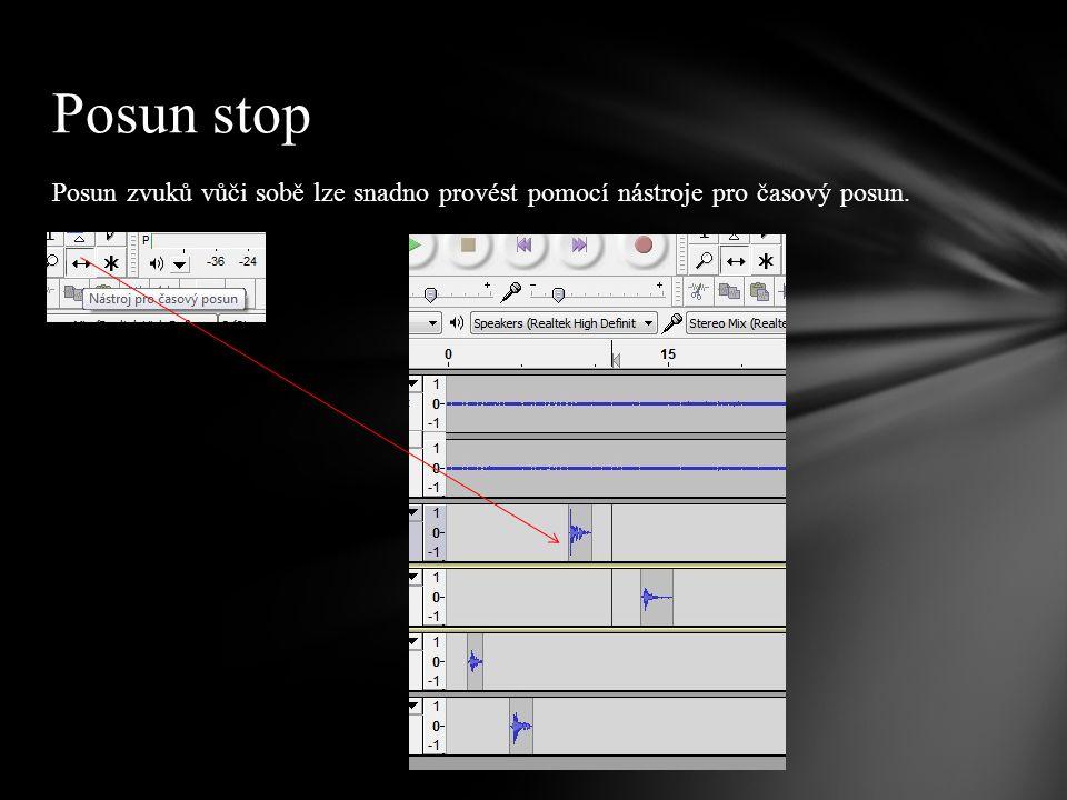 Posun zvuků vůči sobě lze snadno provést pomocí nástroje pro časový posun. Posun stop
