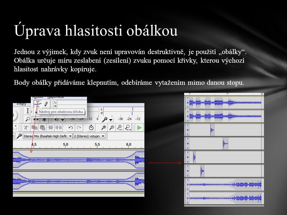 """Jednou z výjimek, kdy zvuk není upravován destruktivně, je použití """"obálky ."""