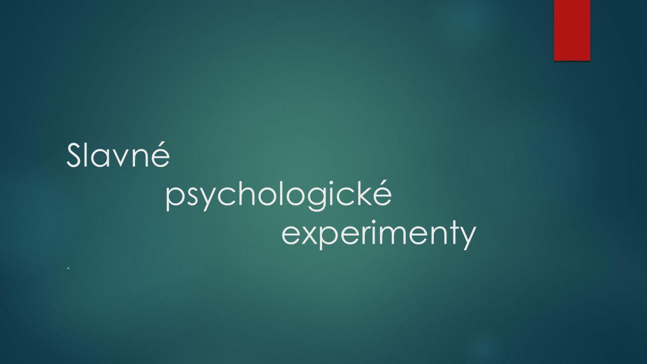 David ROSENHAN (1929-2012) Být zdravý na nezdravém místě  On Being Sane in Insane Places, Science, 1973  Antipsychiatrické hnutí (T.Szasz: The Myth of Mental Illness), konec války ve Vietnamu  Kompetence psychiatrů x jejich reálné schopnosti odlišit psychickou nemoc a zdraví  Vnímání světa - podle toho jakýma očima se na svět díváme (zaplavenost vlastní subjektivitou)  profesor práva a psychiatrie na Stanford University