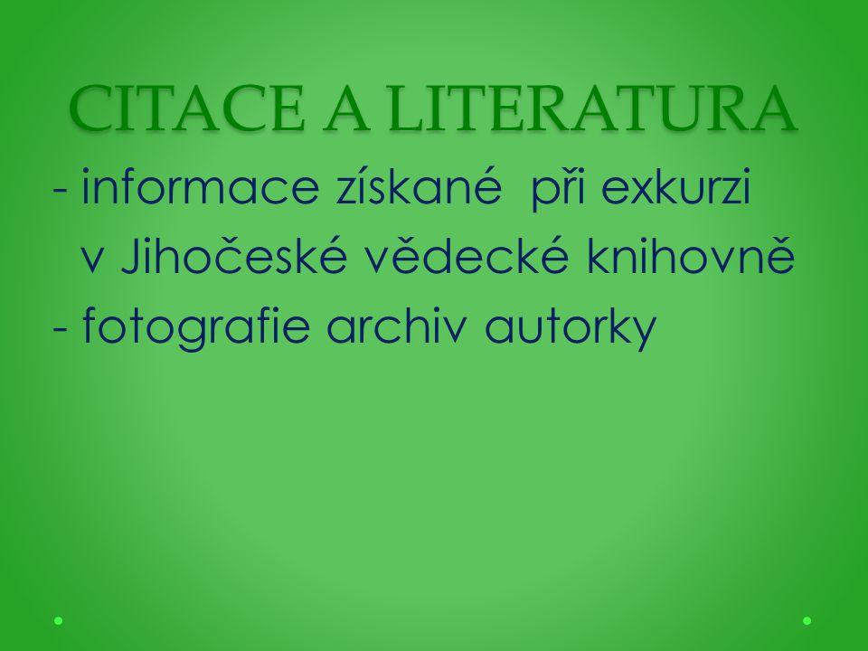 CITACE A LITERATURA - informace získané při exkurzi v Jihočeské vědecké knihovně - fotografie archiv autorky