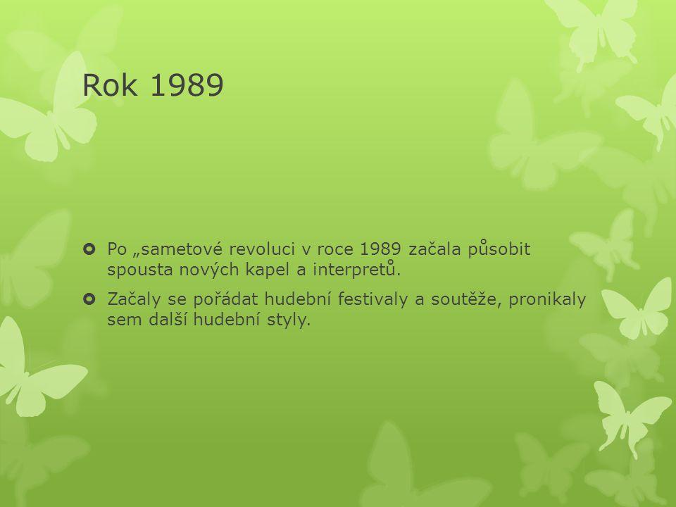 90.léta 20. století  Světová hudební scéna si oblíbila hlavně taneční hudbu (techno, house).