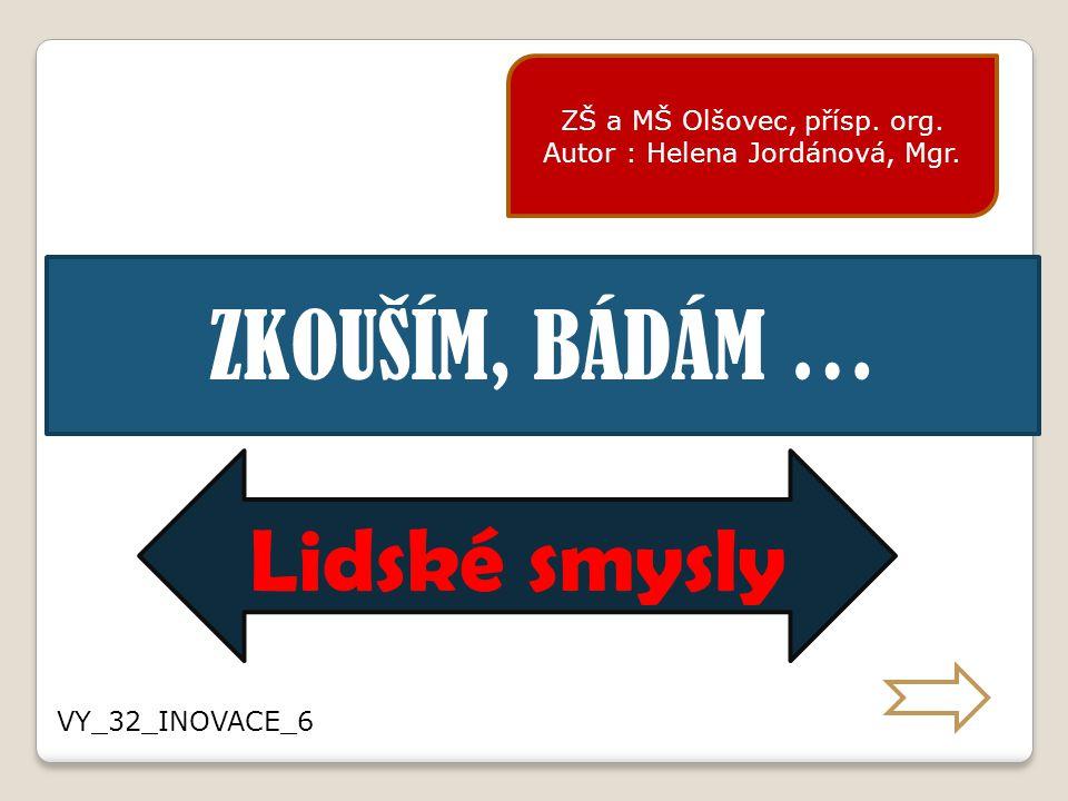 ZŠ a MŠ Olšovec, přísp.org. Autor : Helena Jordánová, Mgr.