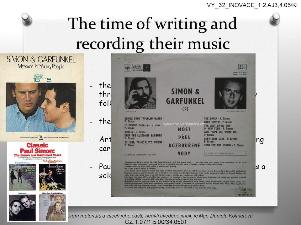 The time of writing and recording their music Autorem materiálu a všech jeho částí, není-li uvedeno jinak, je Mgr. Daniela Köllnerová CZ.1.07/1.5.00/3