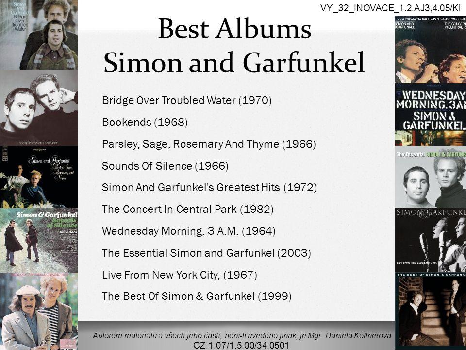 Best Albums Simon and Garfunkel Autorem materiálu a všech jeho částí, není-li uvedeno jinak, je Mgr. Daniela Köllnerová CZ.1.07/1.5.00/34.0501 VY_32_I