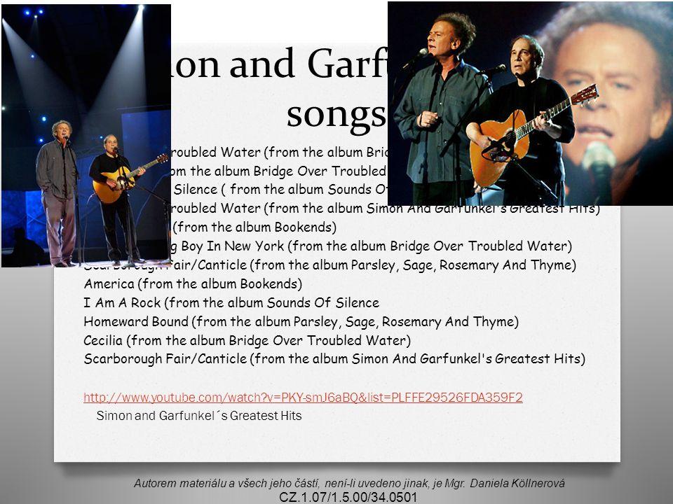 Simon and Garfunkel best songs Autorem materiálu a všech jeho částí, není-li uvedeno jinak, je Mgr.
