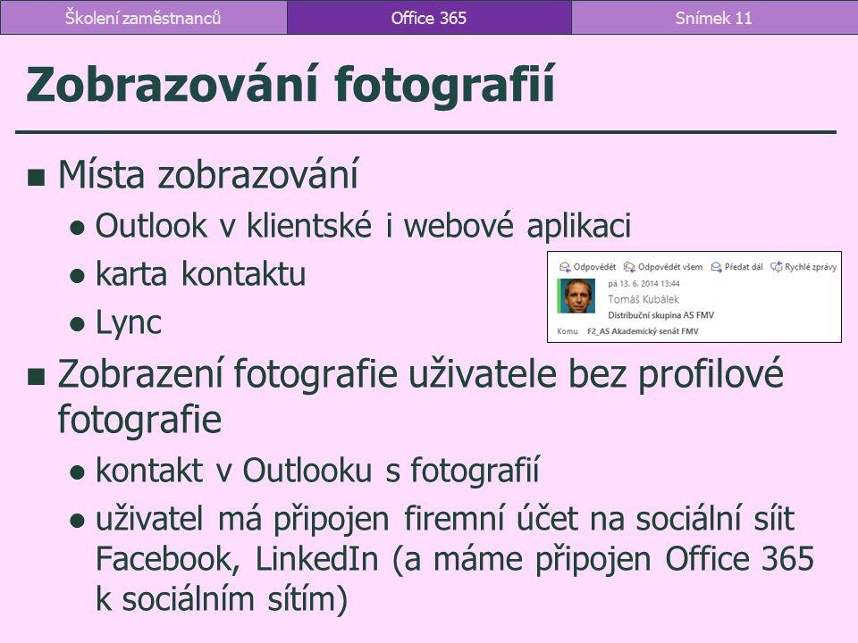 Zobrazování fotografií Místa zobrazování Outlook v klientské i webové aplikaci karta kontaktu Lync Zobrazení fotografie uživatele bez profilové fotogr