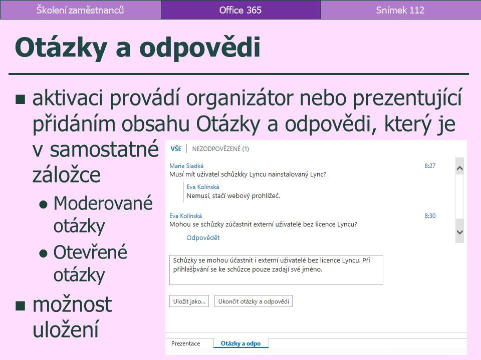 Otázky a odpovědi aktivaci provádí organizátor nebo prezentující přidáním obsahu Otázky a odpovědi, který je v samostatné záložce Moderované otázky Ot
