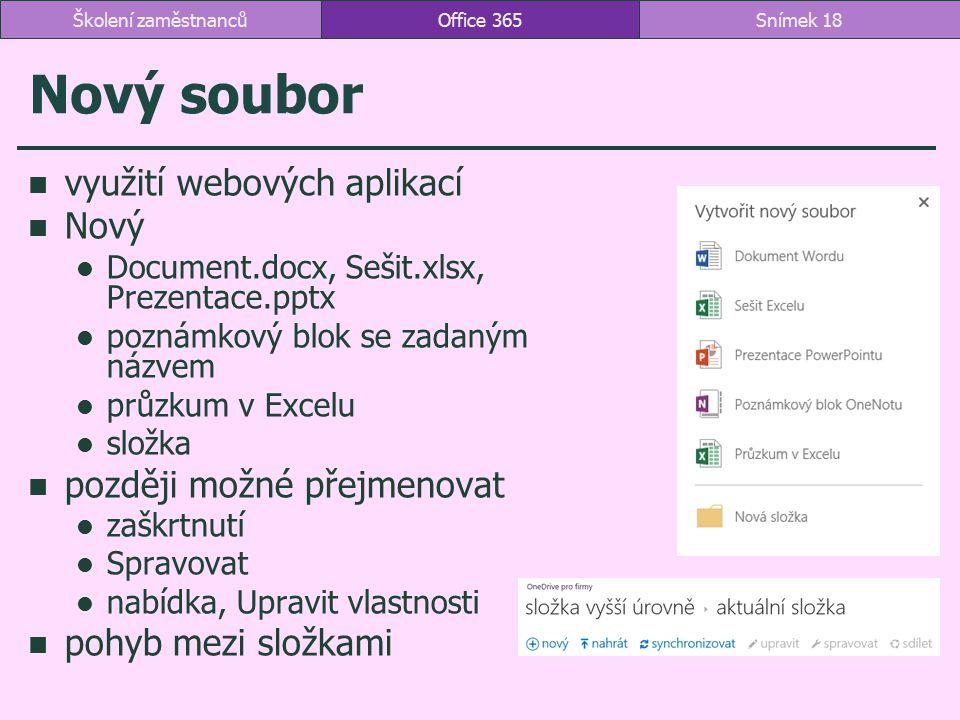 Nový soubor využití webových aplikací Nový Document.docx, Sešit.xlsx, Prezentace.pptx poznámkový blok se zadaným názvem průzkum v Excelu složka pozděj