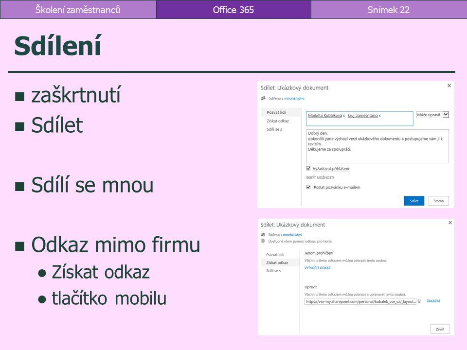 Sdílení zaškrtnutí Sdílet Sdílí se mnou Odkaz mimo firmu Získat odkaz tlačítko mobilu Office 365Snímek 22Školení zaměstnanců