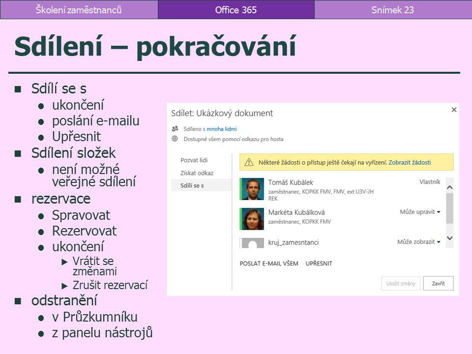 Sdílení – pokračování Sdílí se s ukončení poslání e-mailu Upřesnit Sdílení složek není možné veřejné sdílení rezervace Spravovat Rezervovat ukončení 