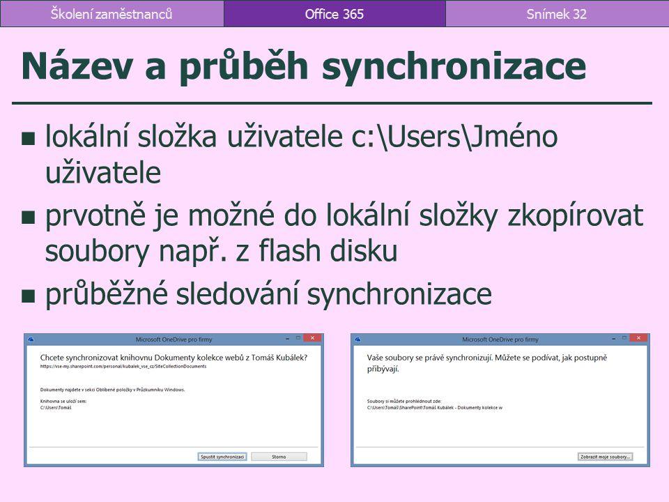 Název a průběh synchronizace lokální složka uživatele c:\Users\Jméno uživatele prvotně je možné do lokální složky zkopírovat soubory např. z flash dis