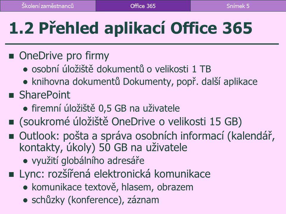 Office Pro Plus OneNote – strukturované uchovávání a sdílení poznámek Word – zpracování textu PowerPoint – zpracování prezentací Excel – zpracování tabulek Access – zpracování databází Publisher – zpracování grafických materiálů další aplikace mimo Office 365 Project (v Office 365 Project Online) – výběr a optimalizace projektů Visio (v Office 365 Visio Services) – kreslení diagramů, vizualizace dat Office 365Snímek 6Školení zaměstnanců