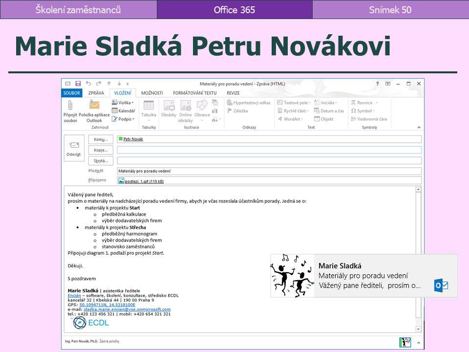 Marie Sladká Petru Novákovi Office 365Snímek 50Školení zaměstnanců