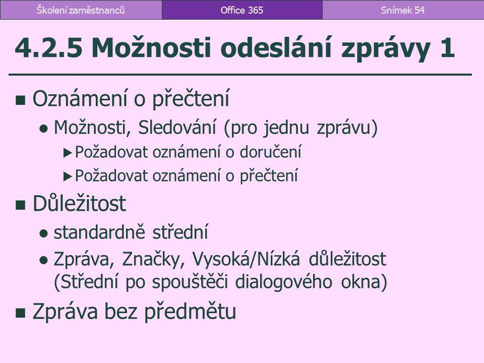 4.2.5 Možnosti odeslání zprávy 1 Oznámení o přečtení Možnosti, Sledování (pro jednu zprávu)  Požadovat oznámení o doručení  Požadovat oznámení o pře