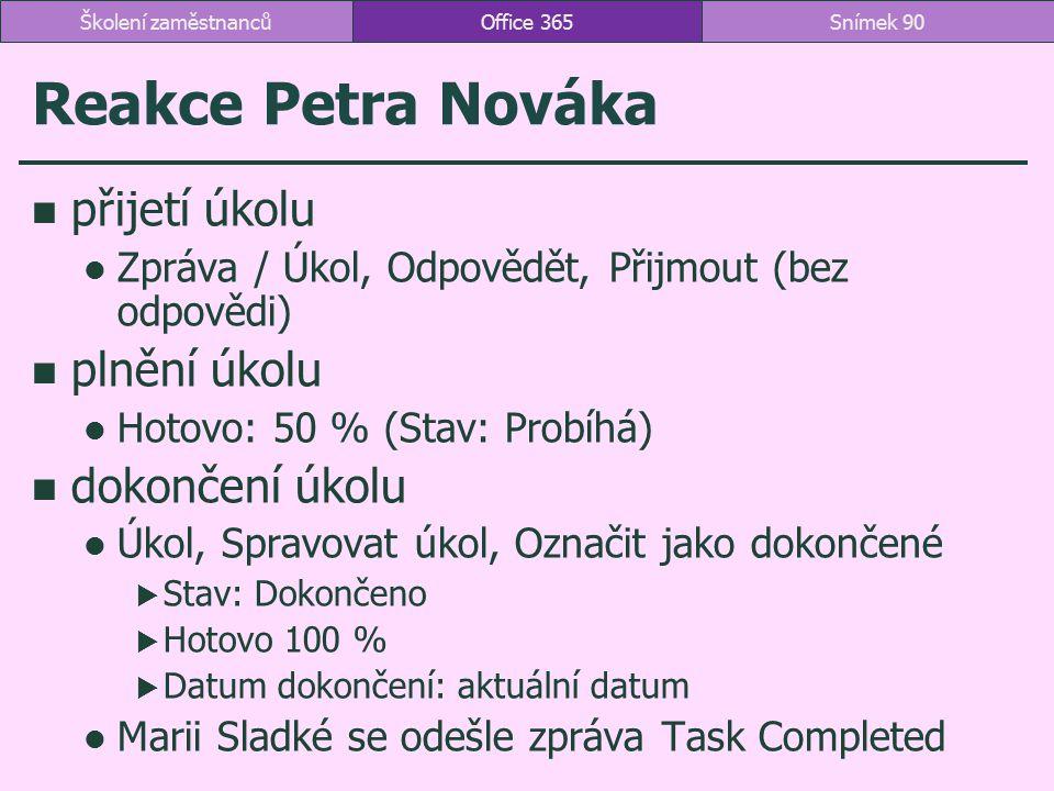 Reakce Petra Nováka přijetí úkolu Zpráva / Úkol, Odpovědět, Přijmout (bez odpovědi) plnění úkolu Hotovo: 50 % (Stav: Probíhá) dokončení úkolu Úkol, Sp
