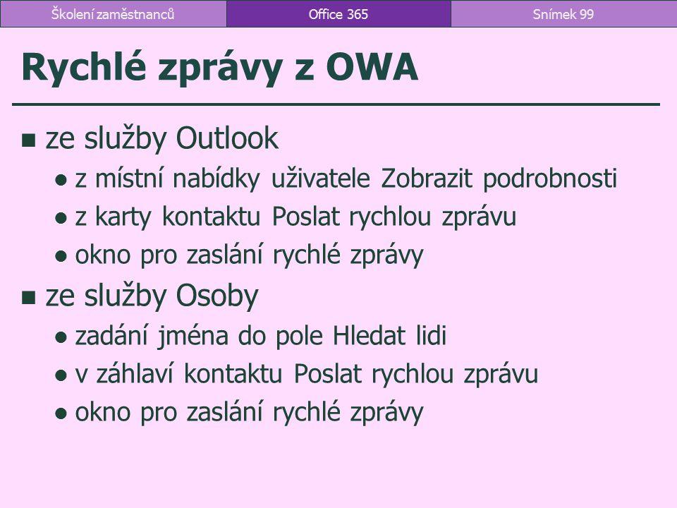 Rychlé zprávy z OWA ze služby Outlook z místní nabídky uživatele Zobrazit podrobnosti z karty kontaktu Poslat rychlou zprávu okno pro zaslání rychlé z