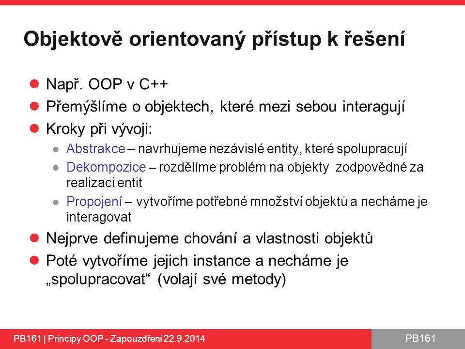 PB161 Objektově orientovaný přístup k řešení Např.