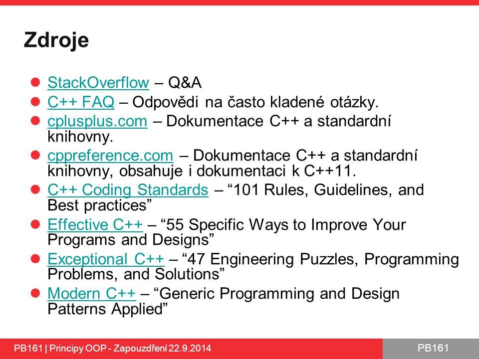 PB161 Zdroje StackOverflow – Q&A StackOverflow C++ FAQ – Odpovědi na často kladené otázky.