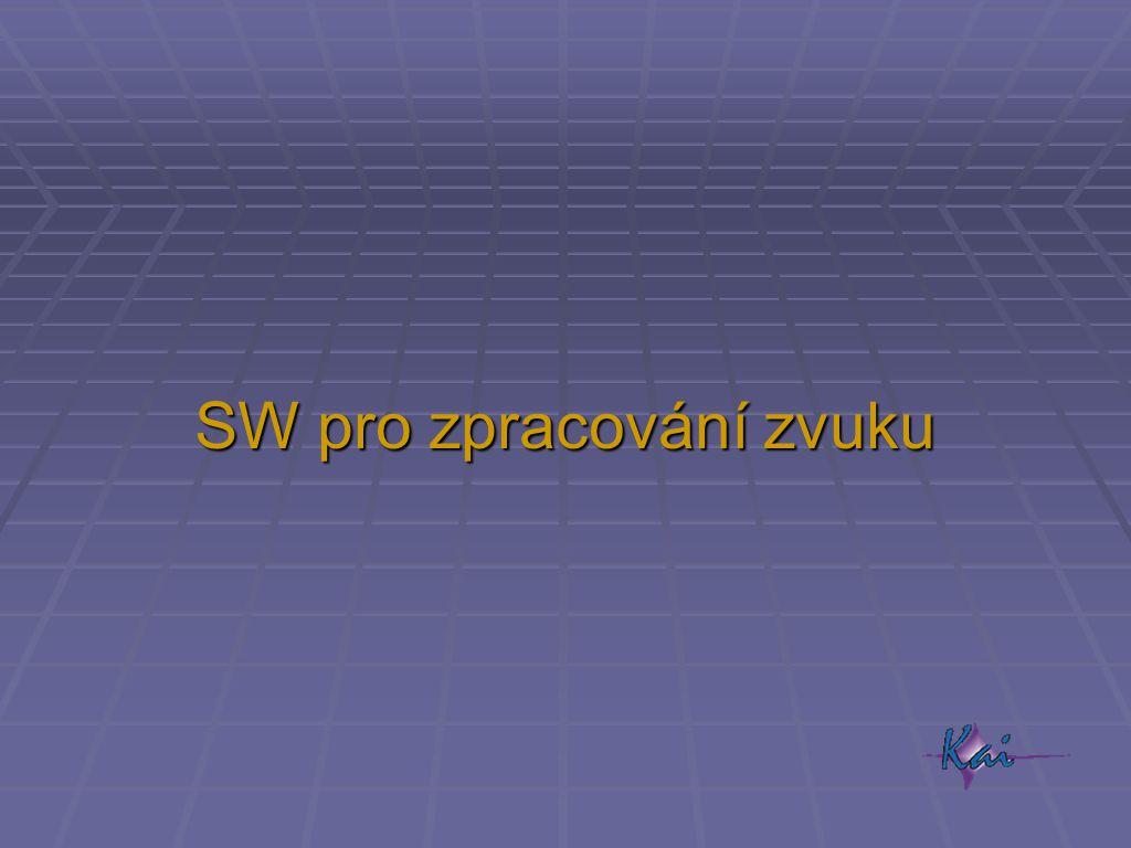 SW pro zpracování zvuku