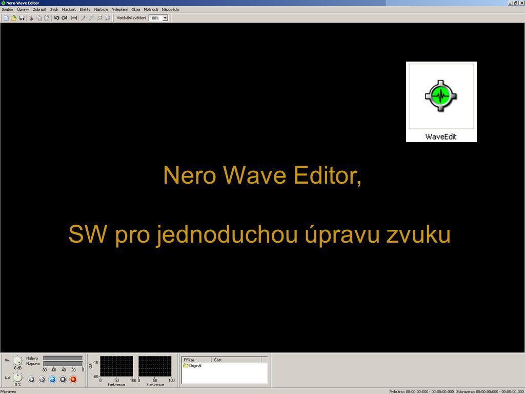 Nero Wave Editor, SW pro jednoduchou úpravu zvuku