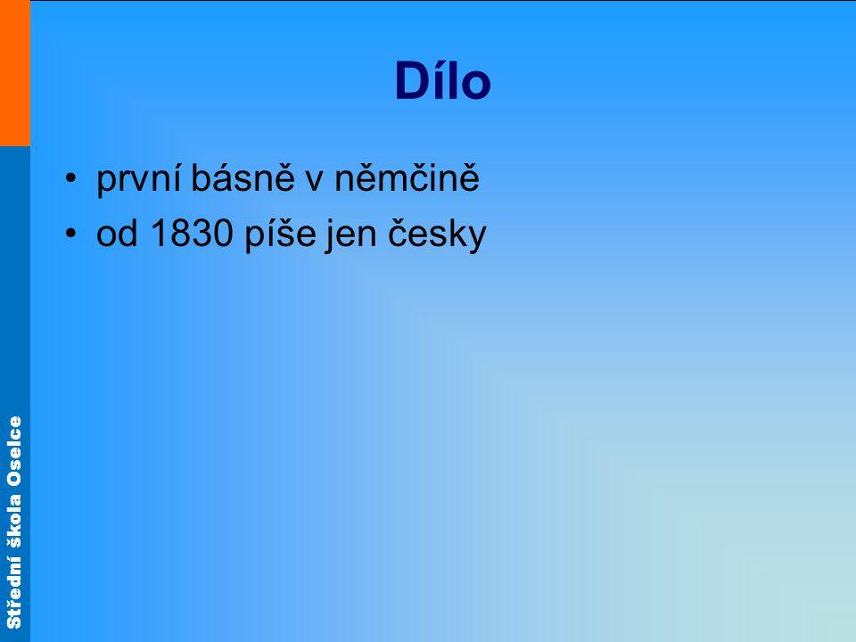 Střední škola Oselce Dílo první básně v němčině od 1830 píše jen česky