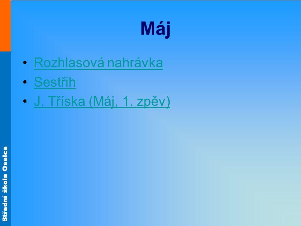 Střední škola Oselce Máj Rozhlasová nahrávka Sestřih J. Tříska (Máj, 1. zpěv)