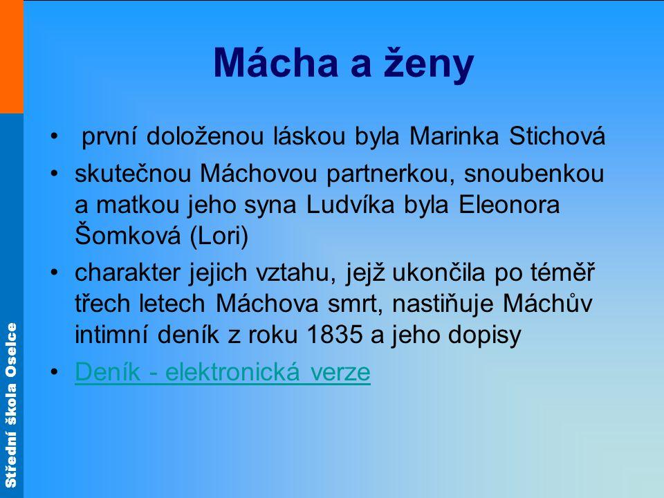 Střední škola Oselce Mácha a ženy první doloženou láskou byla Marinka Stichová skutečnou Máchovou partnerkou, snoubenkou a matkou jeho syna Ludvíka by