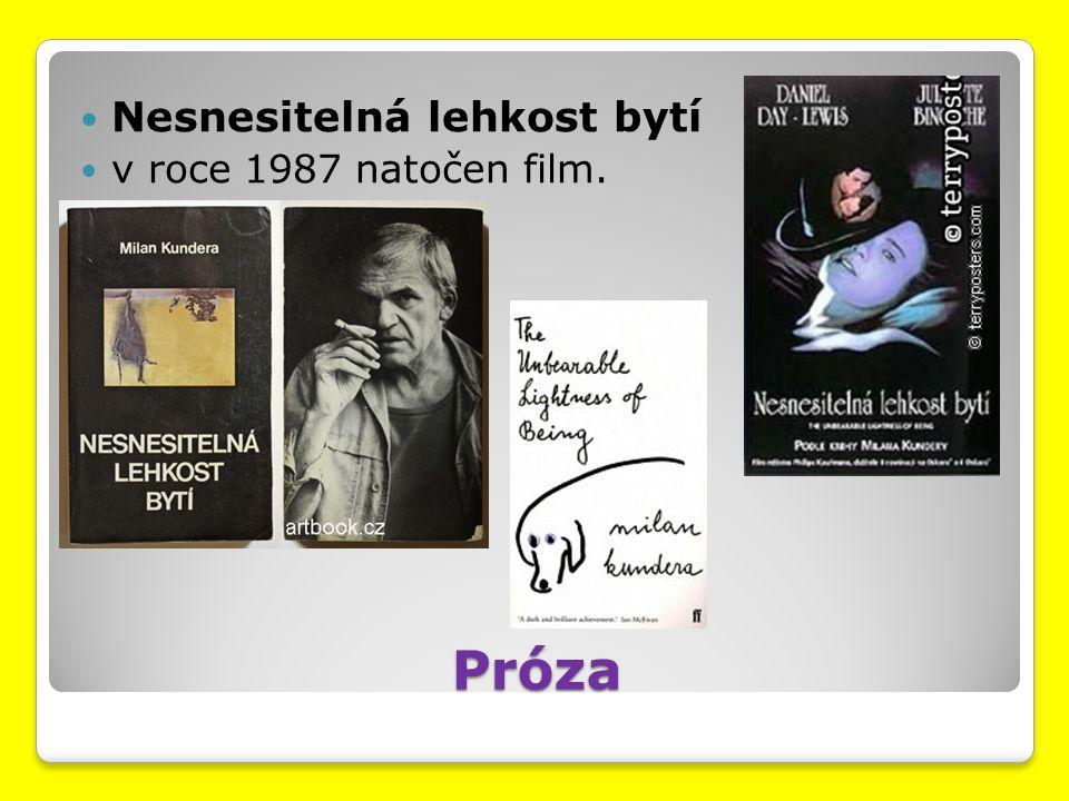 Próza Nesnesitelná lehkost bytí v roce 1987 natočen film.