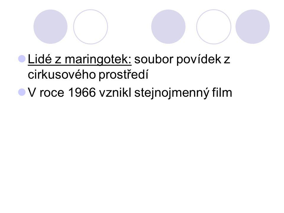 Lidé z maringotek: soubor povídek z cirkusového prostředí V roce 1966 vznikl stejnojmenný film