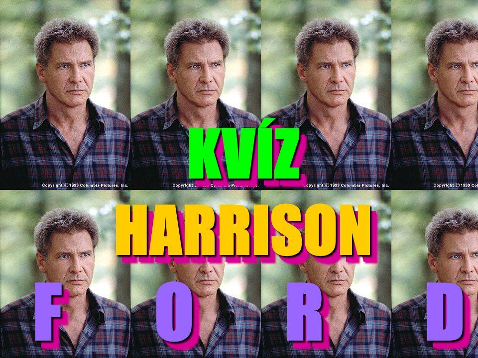 KVÍZ HARRISON F O R D KVÍZ HARRISON F O O R D