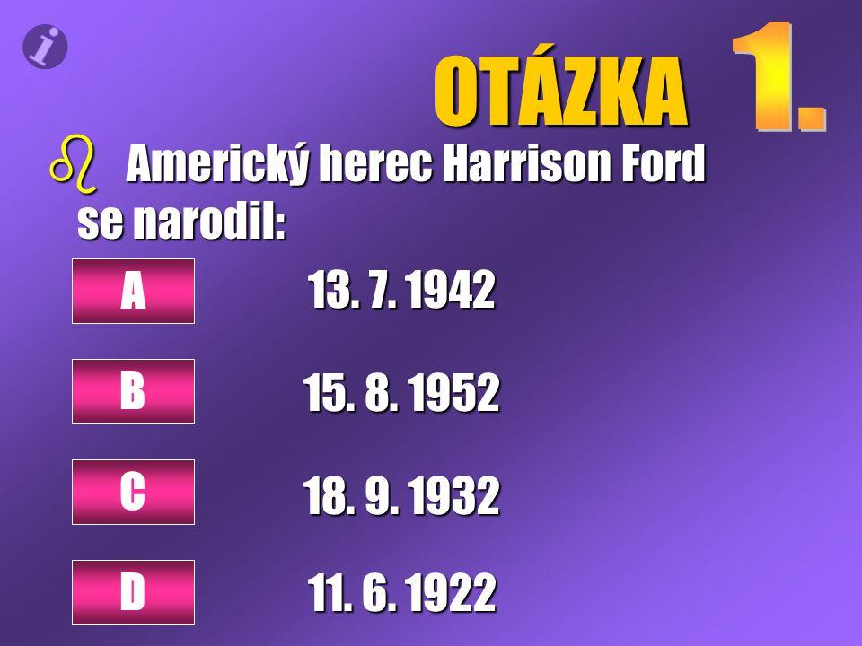 OTÁZKA b Zahrál si také s mnoha filmovými hvězdami, s kým ale nikoliv: Sigourney Weaver Antonio Banderasem A D
