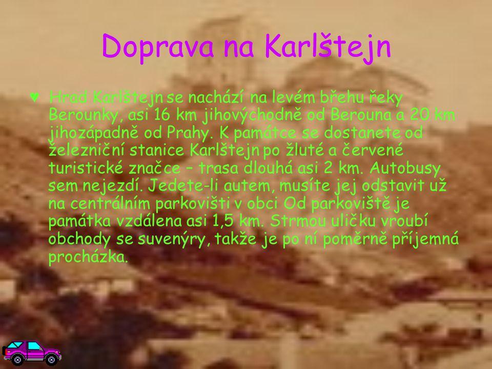 Doprava na Karlštejn ♥ Hrad Karlštejn se nachází na levém břehu řeky Berounky, asi 16 km jihovýchodně od Berouna a 20 km jihozápadně od Prahy. K památ