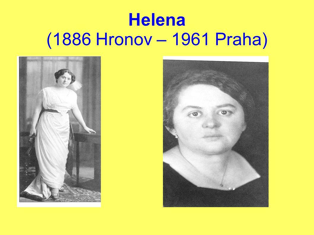 Helena (1886 Hronov – 1961 Praha)