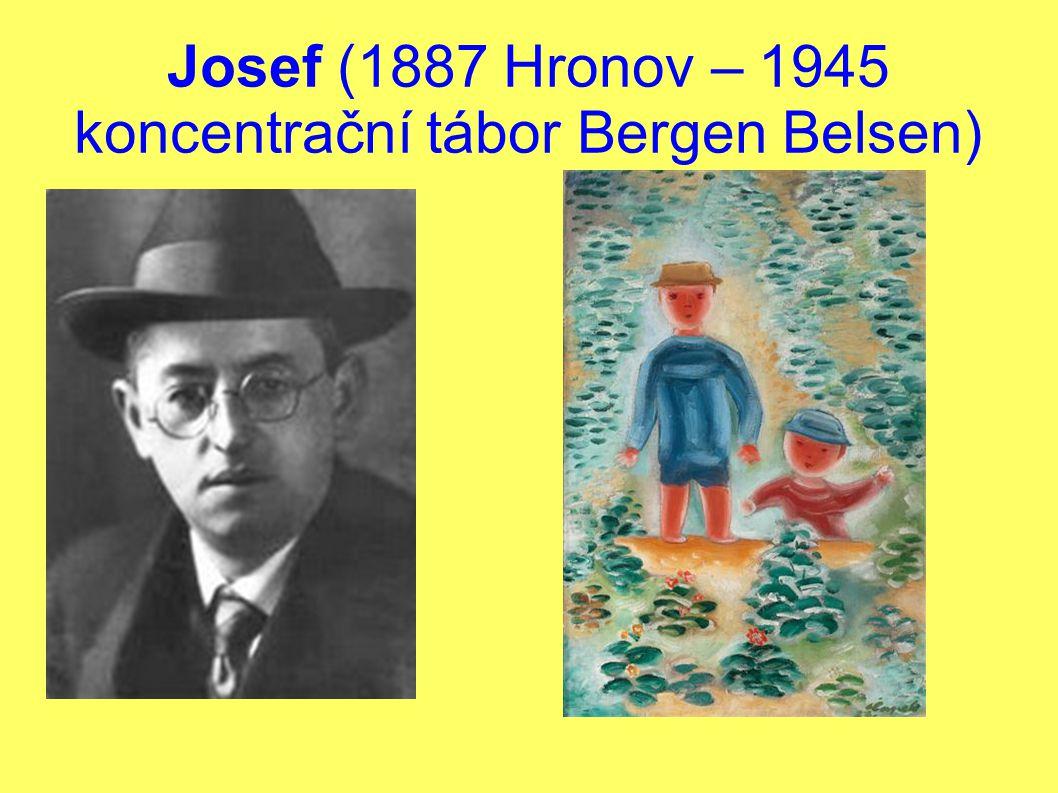 Josef (1887 Hronov – 1945 koncentrační tábor Bergen Belsen)
