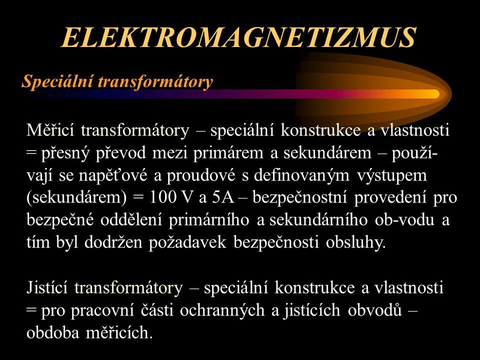 ELEKTROMAGNETIZMUS Speciální transformátory Speciální transformátory – např.