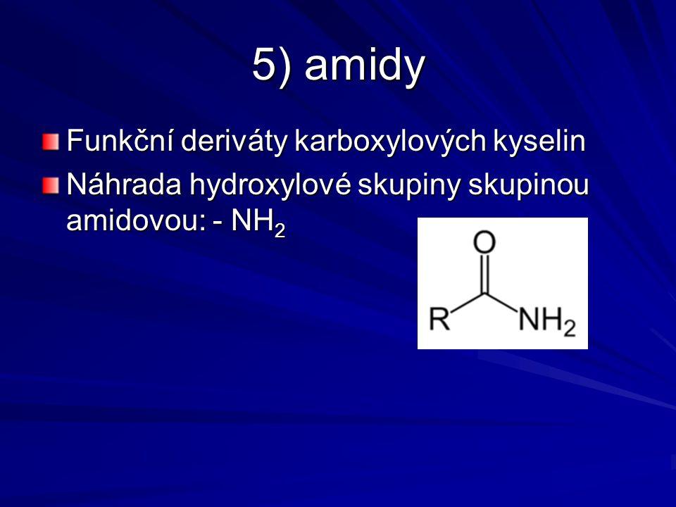 Funkční deriváty karboxylových kyselin Náhrada hydroxylové skupiny skupinou amidovou: - NH 2