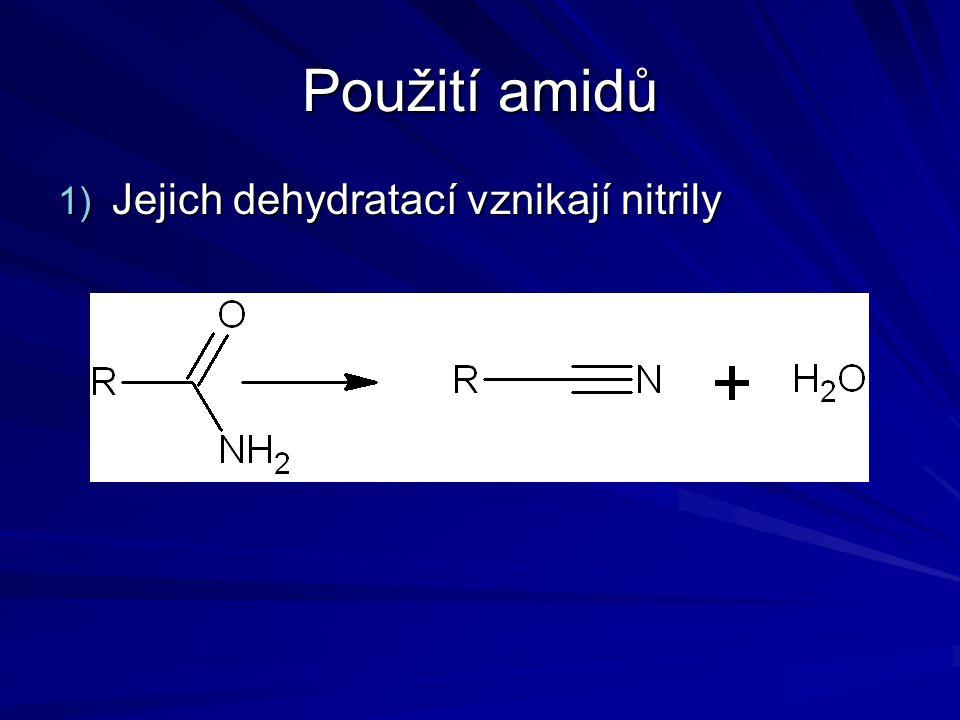 Použití amidů 1) Jejich dehydratací vznikají nitrily