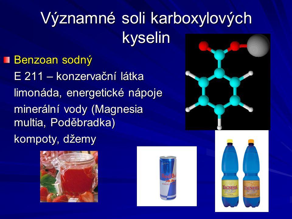 Významné soli karboxylových kyselin Benzoan sodný E 211 – konzervační látka limonáda, energetické nápoje minerální vody (Magnesia multia, Poděbradka)