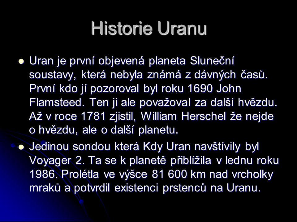 Historie Uranu Uran je první objevená planeta Sluneční soustavy, která nebyla známá z dávných časů.