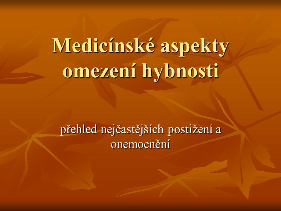 Medicínské aspekty omezení hybnosti přehled nejčastějších postižení a onemocnění
