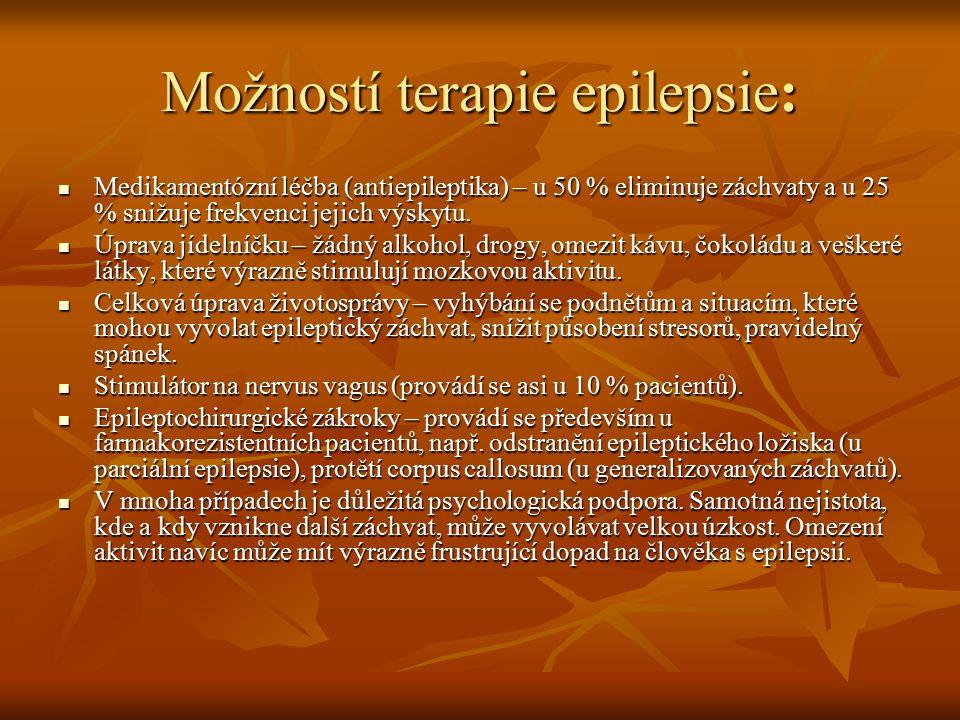Možností terapie epilepsie: Medikamentózní léčba (antiepileptika) – u 50 % eliminuje záchvaty a u 25 % snižuje frekvenci jejich výskytu. Medikamentózn